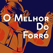 O melhor do forró by Various Artists