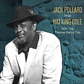Jack Pollard Sings Nat King Cole with the Thomas Bercy Trio by Jack Pollard