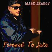 Farewell to Jake de Mark Searcy