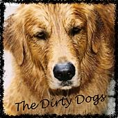 The Dirty Dogs von The Dirty Dogs