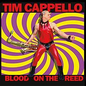 Blood on the Reed by Tim Cappello
