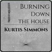 Burning Down the House de Kurtis Simmons