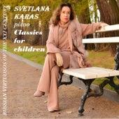 Piano Classics for Children by Svetlana Karas