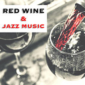 Red Wine & Jazz Music by Various Artists