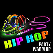 Hip Hop Party Warm Up von Various Artists