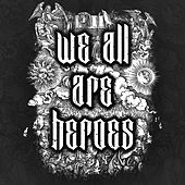 We All Are Heroes (Demo) by Deadend Grace