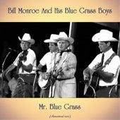 Mr. Blue Grass (Remastered 2020) by Bill Monroe & His Bluegrass Boys