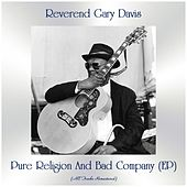 Pure Religion And Bad Company (EP) (All Tracks Remastered) by Reverend Gary Davis