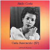 Canta Suavemente (EP) (All Tracks Remastered) by Alaide Costa