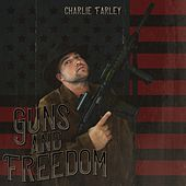 Guns and Freedom by Charlie Farley