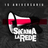 15 Aniversariu von Skama La Rede