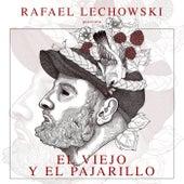 El Viejo y el Pajarillo van Rafael Lechowski