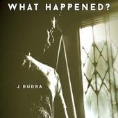 What Happened? (feat. Hitesh) de J Rudra