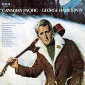Canadian Pacific by George Hamilton IV