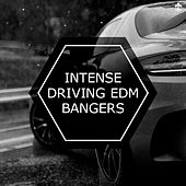 Intense Driving EDM Bangers by Various Artists