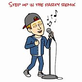 Step Up In The Party Remix (feat. Peej Luig) by King Dizzle