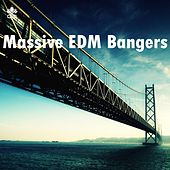 Massive EDM Bangers by Various Artists