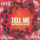 Tell Me by Long Beach Dub Allstars