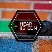 Hear This EDM by Various Artists