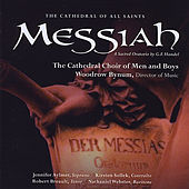 Messiah, G. F. Handel by The Cathedral Choir of Men and Boys - Albany, NY - Woodrow Bynum, Director of Music