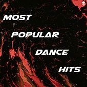 Most Popular Dance Hits by Various Artists