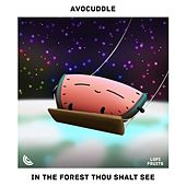 In the forest thou shalt see by Avocuddle