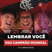 Lembrar Você, Sou Campeão Mundial de Rodrigo Santos