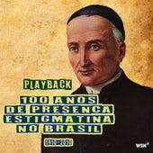 100 Anos de Presença Estigmatina no Brasil (Playback) de Wenderson Nascimento