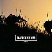 Trapped in a War de Shaye