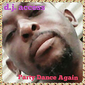 Party Dance Again by DJ Access