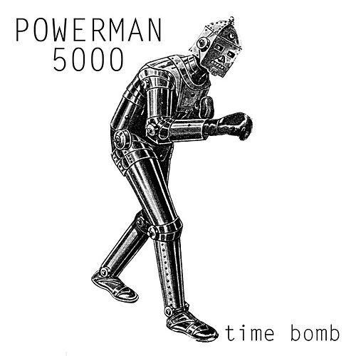 Time Bomb by Powerman 5000