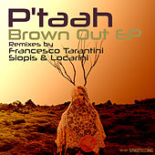 Brown Out EP von P'taah