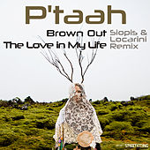 Brown Out / The Love In My Life von P'taah