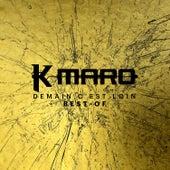 Demain c'est loin (Best-Of) by K.maro