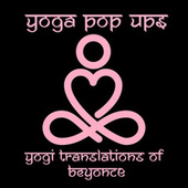 Yogi Translations of Beyoncé van Yoga Pop Ups