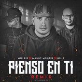 Pienso en Ti (Remix) [feat. Manny Montes & Dr. P] de Mic Kid