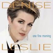 One Fine Morning by Denise Leslie
