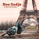 Parlez moi d'amour by Duo Gadjo and Their Hot Friends