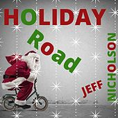Holiday Road by Jeff Nicholson