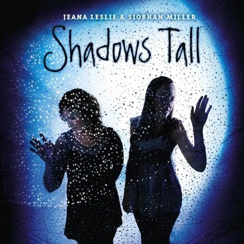 Shadow's Tall by Jeana Leslie