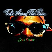 Take Away The Pain von Que Star