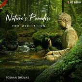Nature's Paradise for Meditation by Roshan Thomas