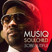 Sobeautiful by Musiq Soulchild