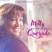 Tu Mundo Cambió by Milly Quezada