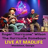 Live at Madlife - Woodstock, Ga by Roger Hurricane Wilson