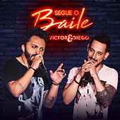 Segue o Baile von Victor & Diego