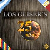25 Años by Los Geiser´s