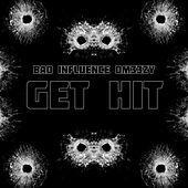 Get Hit by BAD Influence OM33ZY