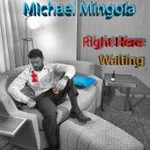 Right Here Waiting von Michael Mingoia