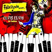 Elvis Elvis for babies by Felix Pando